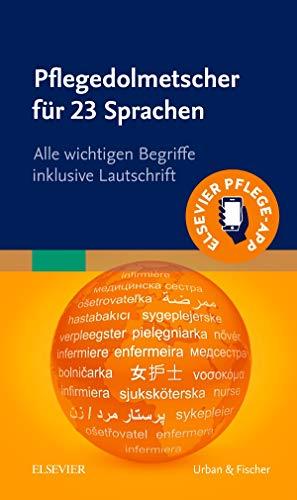 Pflegedolmetscher für 23 Sprachen: Alle wichtigen Begriffe inklusive Lautschrift