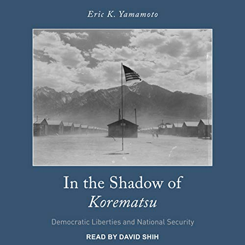 In the Shadow of Korematsu audiobook cover art