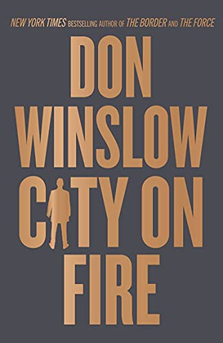 City on Fire: the gripping new crime novel from the international number one bestselling author of The Cartel trilogy