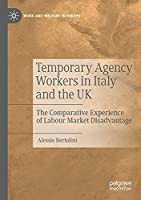 Temporary Agency Workers in Italy and the UK: The Comparative Experience of Labour Market Disadvantage (Work and Welfare in Europe)