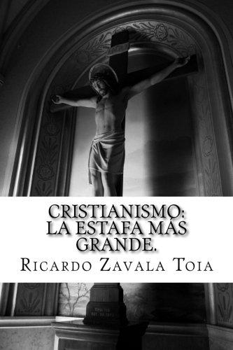 CRISTIANISMO: La estafa mas grande..