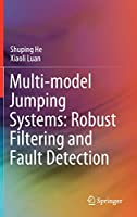 Multi-model Jumping Systems: Robust Filtering and Fault Detection