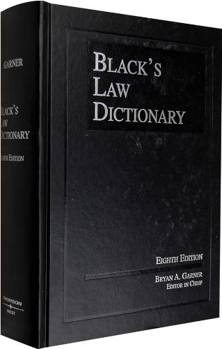 Black's Law Dictionary, 8th Edition (BLACK'S LAW DICTIONARY (STANDARD EDITION))