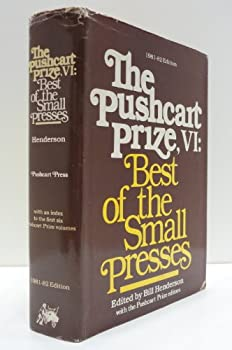 Hardcover Pushcart Prize: Best of the Small Presses, No 6, 1981/82. Ed by Bill Henderson. an Annual Small Press Reader. Issn 0149-7863 Book