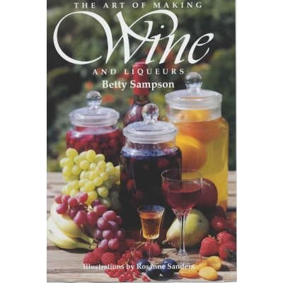 The Art of Making Wine and Liqueurs (Paperback) - Common