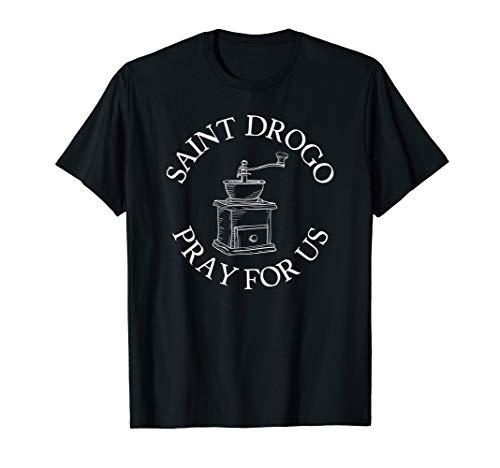 Saint Drogo Patron Saint of Catholic Coffee House Grinder T-Shirt