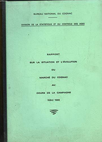 classement un comparer Un rapport sur l'état et l'évolution du marché du cognac lors de la campagne 1984/1985.