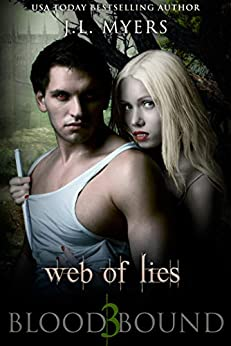 Web Of Lies: A Vampire Paranormal Romance (Blood Bound Series Book 3) by [J.L. Myers]