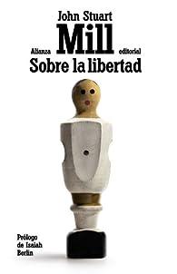 Sobre la libertad par John Stuart Mill