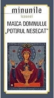 Minunile Icoanei. Maica Domnului. Potirul Nesecat (Romanian Edition)