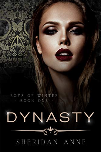 Dynasty: An Enemies to Lovers Reverse Harem Romance (Boys Of Winter Book 1) by [Sheridan Anne]