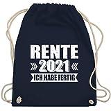Shirtracer Rentner Geschenk Rente - Rente 2021 ich habe fertig - Schriftzug - weiß - Unisize - Navy Blau - Fun - WM110 - Turnbeutel und Stoffbeutel aus Baumwolle