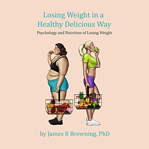 Losing Weight in a Healthy Delicious Way cover art