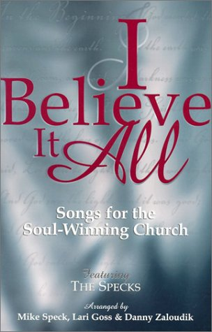 I Believe It All: Songs for the Soul-Winning Church