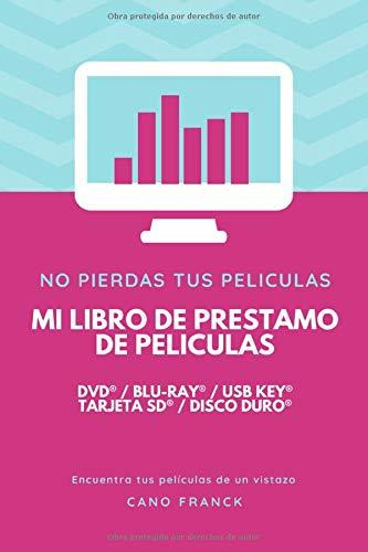 Mi libro de prestamo de peliculas - DVD® / BLU-RAY® / USB KEY® / TARJETA SD® / DISCO DURO®: Mi libro, cuaderno, nota adhesiva, bloc de notas.