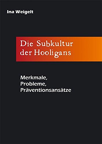 Die Subkultur der Hooligans: Merkmale, Probleme, Präventionsansätze
