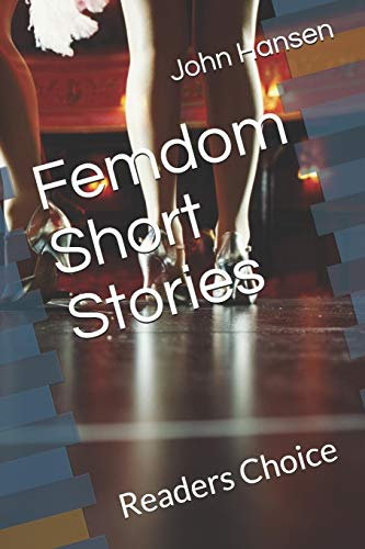 Femdom Short Stories: Readers Choice