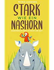 Stark wie ein Nashorn: Kinderbuch ueber Staerke und Mut (Geschenkidee fuer Maedchen und Jungs)
