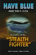 Have Blue and the F-117A: Evolution of the Stealth Fighter (Library of Flight) (AIAA Education)