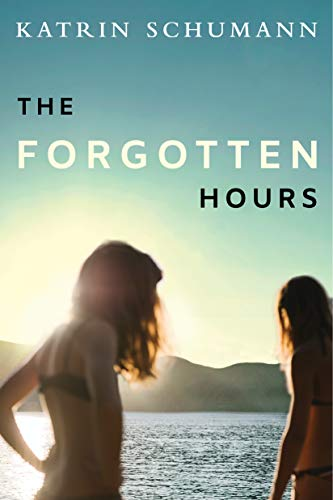 SUMMARY & SYNOPSIS of Katrin Schumann's book The Forgotten Hours