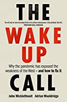 The Wake-Up Call: Why the pandemic has exposed the weakness of the West - and how to fix it