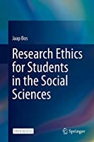Research Ethics for Students in the Social Sciences