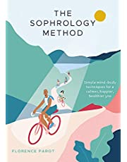 The Sophrology Method: Simple mind-body techniques for a calmer, happier, healthier you