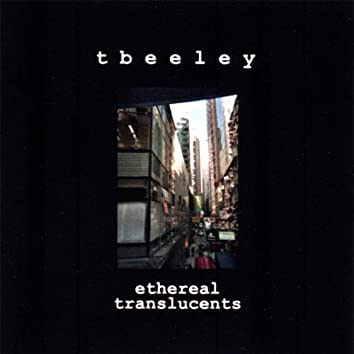 Ethereal Translucents