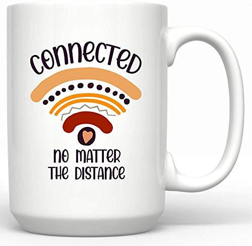 Taza de café Connected No Matter The Distance Virtual Teacher, Quarantined Teacher Gift Social Distancing Taza de cerámica, 15 onzas