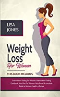 Weight Loss For Women: 4 Books In 1 Intermittent Fasting for Women, Intermittent Fasting Cookbook, Keto Diet for Women, Keto Bread