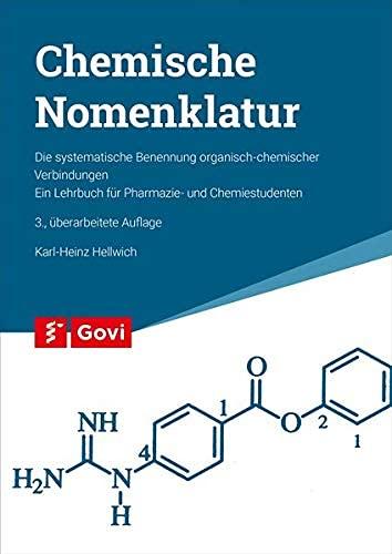 Chemische Nomenklatur: Die systematische Benennung organisch-chemischer Verbindungen. Ein Lehrbuch für Pharmazie- und Chemiestudenten: Die ... für Pharmazie- und Chemiestudenten (Govi)