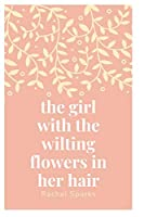 The girl with the wilting flowers in her hair