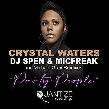 Party People (Including Michael Gray Remixes)