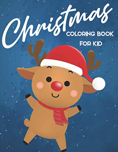 Christmas Coloring Book for Kid: Fun Children's Christmas Gift or Present for Toddlers & Kids - 53 Beautiful Pages to Color with Santa Claus, ... Book with Fun, Easy, and Relaxing Designs.