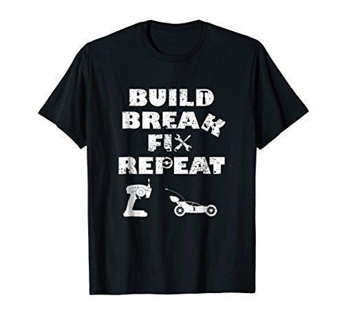Build Break Fix Repeat RC Car Shirt
