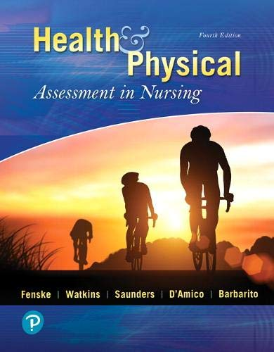 Health & Physical Assessment In Nursing (4th Edition)