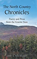 The North Country Chronicles: Poetry and Prose from the Granite State