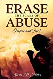 Erase the Scars of Abuse: Forgive and Live!