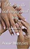 Picking the best engagement ring: A guidebook to jewellery