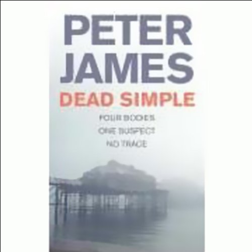 Dead Simple     DS Roy Grace Mystery, Book 1              By:                                                                                                                                 Peter James                               Narrated by:                                                                                                                                 William Gaminara                      Length: 4 hrs and 36 mins     42 ratings     Overall 4.0
