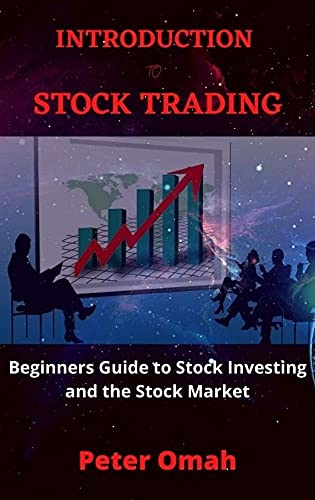 INTRODUCTION TO STOCK TRADING: Beginners Guide to Stock Investing and The Stock Market (English Edition)
