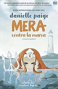 Mera contra la marea: Novela gráfica de DC Comics par Danielle Paige