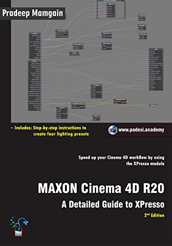 MAXON Cinema 4D R20: A Detailed Guide to XPresso (English Edition)