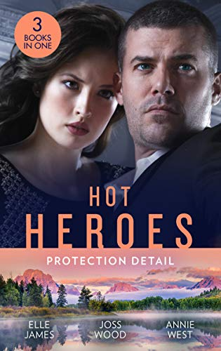 Hot Heroes: Protection Detail: Hot Target (Ballistic Cowboys) / Flirting with the Forbidden / Defying her Desert Duty (English Edition)