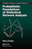 Probabilistic Foundations of Statistical Network Analysis (Chapman & Hall/CRC Monographs on Statistics and Applied Probability)