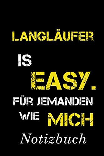 Langläufer Is Easy Für Jemanden Wie Mich Notizbuch: | Notizbuch mit 110 linierten Seiten | Format 6x9 DIN A5 | Soft cover matt |