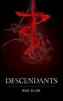 Descendants (The Arete Series Book 1) by [Rae Else]