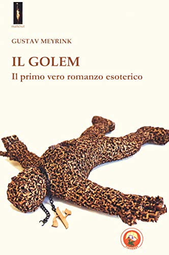 Il Golem. Il primo vero romanzo esoterico