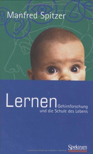 Lernen: Gehirnforschung und die Schule des Lebens von Manfred Spitzer (2. Oktober 2002) Gebundene Ausgabe