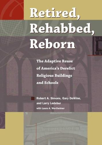 Compare Textbook Prices for Retired, Rehabbed, Reborn: The Adaptive Reuse of America's Derelict Religious Buildings and Schools Sacred Landmarks  ISBN 9781606352564 by Simons, Robert,DeWine, Gary,Ledebur, Larry
